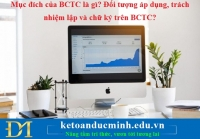 Mục đích của BCTC là gì? Đối tượng áp dụng, trách nhiệm lập và chữ ký trên BCTC?