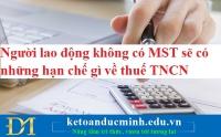 Người lao động không có MST sẽ có những hạn chế gì về thuế TNCN