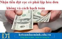 Nhận tiền đặt cọc có phải lập hóa đơn không? Cách hạch toán nhận tiền đặt cọc?