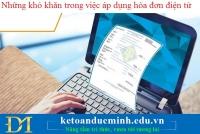 Những khó khăn trong việc áp dụng hóa đơn điện tử - Kế toán Đức Minh
