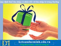 Quy định thuế thu nhập cá nhân đối với thu nhập từ trúng thưởng