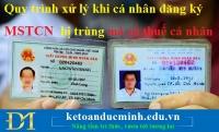Quy trình xử lý khi cá nhân đăng ký MSTCN bị trùng mã số CMND - Kế toán Đức Minh