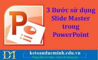 3 Bước sử dụng Slide Master trong Powerpoint - Kế toán Đức Minh.