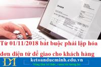 Từ 01/11/2018 bắt buộc phải lập hóa đơn điện tử để giao cho khách hàng
