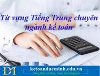 Từ vựng Tiếng Trung chuyên ngành kế toán phần 1