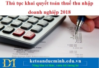 Thủ tục khai quyết toán thuế thu nhập doanh nghiệp 2018 – Kế toán Đức Minh