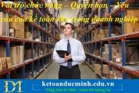 Vai trò chức năng – Quyền hạn – Yêu cầu của kế toán kho trong doanh nghiệp