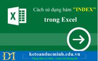Cách sử dụng hàm INDEX trong excel - Kế toán Đức Minh