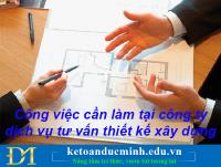 Công việc cần làm tại công ty dịch vụ tư vấn thiết kế xây dựng - Kế toán Đức Minh.