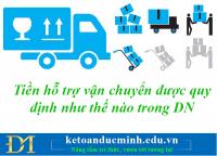 Tiền hỗ trợ vận chuyển được quy định như thế nào trong DN