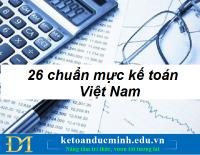 Hệ thống 26 chuẩn mực kế toán Việt Nam