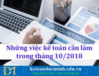 Những việc kế toán cần làm trong tháng 10/2018 - Kế toán Đức Minh.