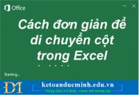 Cách đơn giản để di chuyển cột trong Excel - Kế toán Đức Minh.