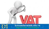 Phương pháp tính thuế GTGT, kê khai tính thuế GTGT theo phương pháp khấu trừ- Kế toán Đức Minh