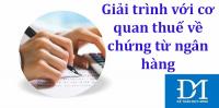 Giải trình với cơ quan thuế về chứng từ ngân hàng - Kế toán Đức Minh.