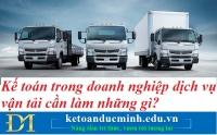 Kế toán trong doanh nghiệp dịch vụ vận tải cần làm những gì? Kế toán Đức Minh