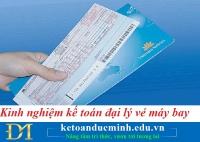 Kinh nghiệm  kế toán đại lý vé máy bay – Kế toán Đức Minh.