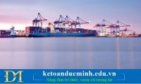 Kế toán nhập khẩu- Những điều kế toán cần biết.