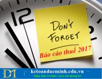 Những mốc thời gian cần nhớ để nộp các loại báo cáo thuế năm 2017