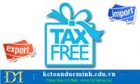 Các đối tượng và trường hợp được miễn thuế xuất nhập khẩu theo nghị định mới nhất