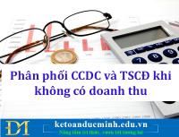 Phân bổ CCDC và TSCĐ khi không có doanh thu - Kế toán Đức Minh.