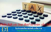 Phân biệt các loại thuế kế toán cần biết - Kế toán Đức Minh