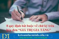 """8 quy định bắt buộc về chữ ký trên hóa đơn """"GIÁ TRỊ GIA TĂNG"""""""