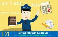 Những lưu ý cần thiết cho quyết toán thuế thu nhập cá nhân 2016