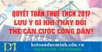 Cần lưu ý những gì quyết toán thuế TNCN khi NLĐ chuyển sang Thẻ căn cước công dân?