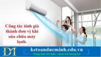 Công tác tính giá thành đơn vị khi sửa chữa máy lạnh.