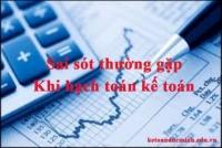 Các sai sót thường gặp khi hạch toán kế toán tại doanh nghiệp