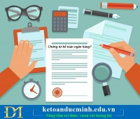 Tìm hiểu về chứng từ kế toán ngân hàng – Kế toán Đức Minh.