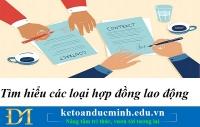 Tìm hiểu về các loại hợp đồng lao động – Kế toán Đức Minh.