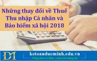 Những thay đổi về Thuế Thu nhập Cá nhân và Bảo hiểm xã hội 2018 - Kế toán Đức Minh.
