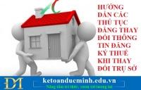 Hướng dẫn các thủ tục thay đổi thông tin đăng ký thuế khi thay đổi trụ sở
