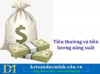 Tiền thưởng và tiền lương năng suất không phải tính đóng BHXH- Kế toán Đức Minh.