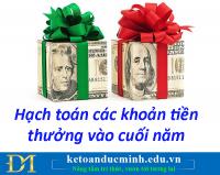 Hạch toán các khoản tiền thưởng vào cuối năm – Kế toán Đức Minh.
