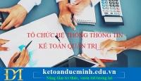 Tổ chức hệ thống thông tin kế toán quản trị trong doanh nghiệp hiện nay