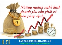 Những ngành nghề kinh doanh yêu cầu phải có vốn pháp định – Kế toán Đức Minh.