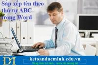 Sắp xếp tên theo thứ tự ABC trong Word –Kế toán Đức Minh