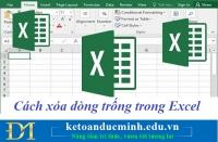 Cách xóa dòng trống trong file dữ liệu Excel – Kế toán Đức Minh.