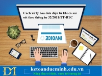 Cách xử lý hóa đơn điện tử khi có sai sót theo thông tư 32/2011/TT-BTC