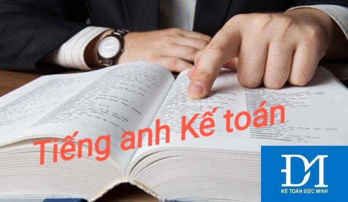 1000 từ vựng tiếng Anh kế toán- chủ đề tài sản ngắn hạn BCĐKT