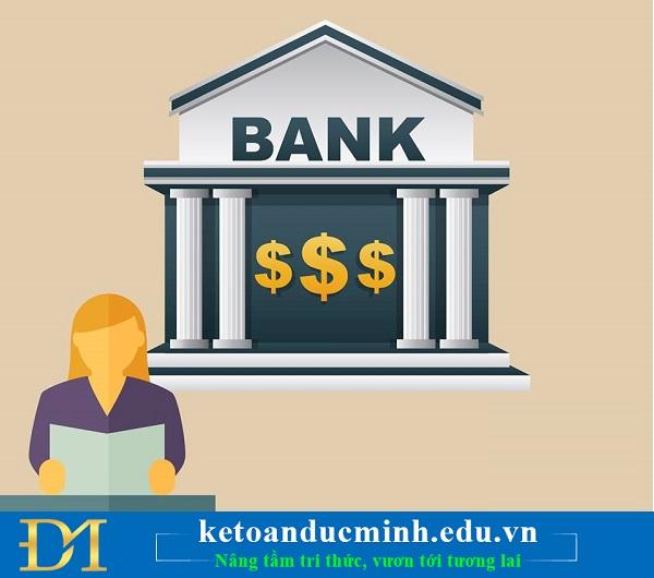 Vai trò của kế toán ngân hàng – Kế toán Đức Minh.